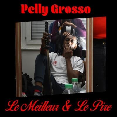 Pelly Grosso - Le Meilleur & Le Pire (2020)