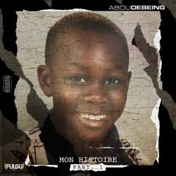Abou Debeing - Mon Histoire - Part 1 (2020)