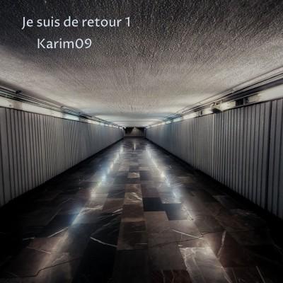 Karim09 - Je suis de retour, Vol. 1 (2020)