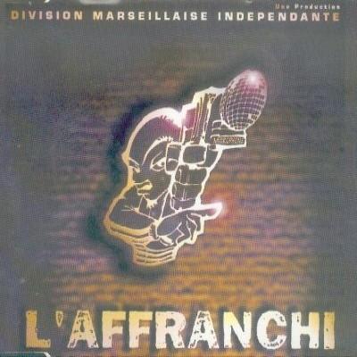 Division Marseillaise Independante - L'affranchi (1999)