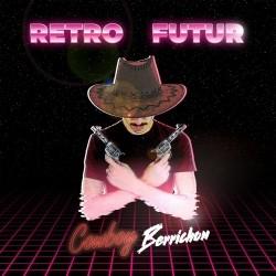 CowboyBerrichon - Retro Futur (2020)