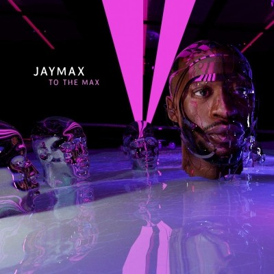 Jaymax - To the Max (2020)