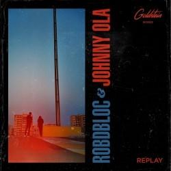 robdbloc x Johnny Ola - Replay (2020) (Hi-Res)