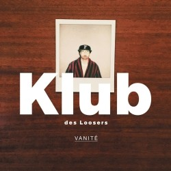 Klub Des Loosers - Vanite (2020)