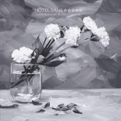 Lucio Bukowski & Oster Lapwass - Hotel Sans Etoile (2020)