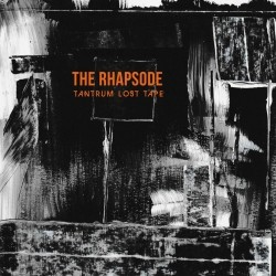 The Rhapsode - Tantrum Lost Tape (2020)